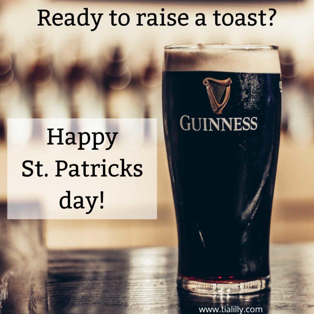 Ready to raise a toast? Happy St. patricks day!